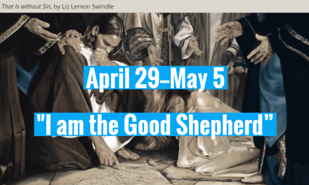 "COME, FOLLOW ME LESSON AIDS: APRIL 29 – MAY 5; John 7-10  ""I am the Good Shepherd"""