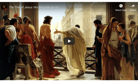 VIDEO: The Trial of Jesus (His Blood Be On Us) by Messages of Christ YouTube Channel