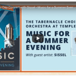 2019 Tabernacle Choir at Temple Square Pioneer Day Concert with Sissel – Music for a Summer Evening