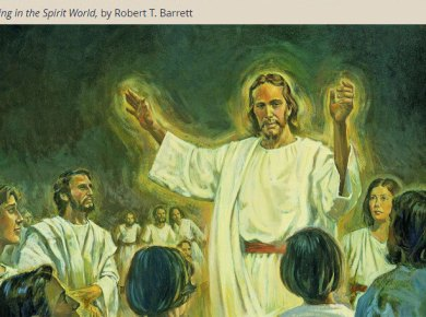 "Christ spirit world lds barrett COME, FOLLOW ME LESSON AIDS: November 25–December 1 1 and 2 Peter ""Rejoice with Joy Unspeakable and Full of Glory"""