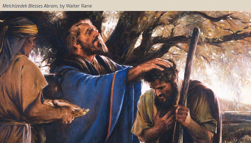 """Melchizedek blesses abram walter rane COME, FOLLOW ME LESSON AIDS: November 11–17 Hebrews 7–13 """"An High Priest of Good Things to Come"""""""