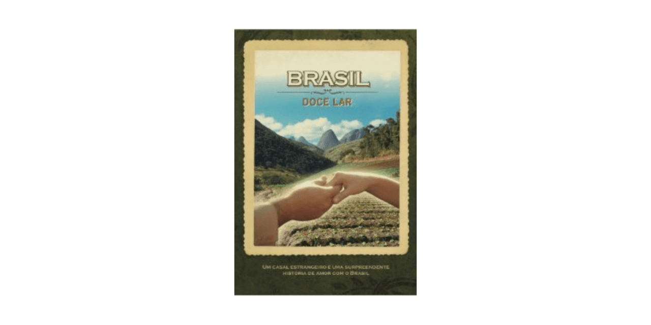 Brasil Doce Lar (Brazil Sweet Home)—see this great movie now!