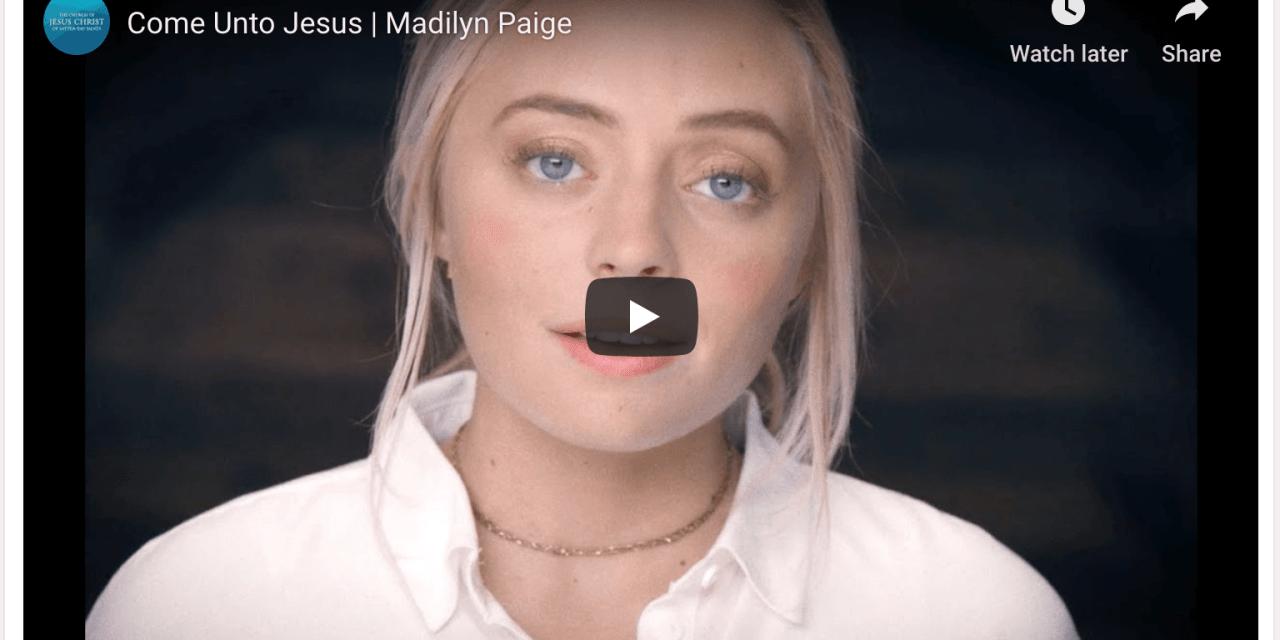 VIDEO: Come Unto Jesus | Madilyn Paige