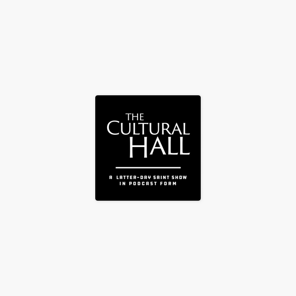 The Cultural Hall podcast LDS Mormon