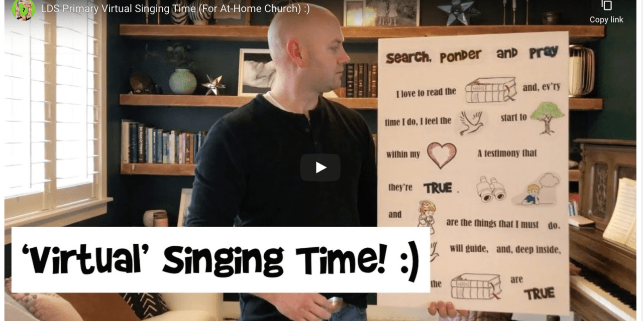 VIDEO: Primary Singing Time for children who are home from Church (per the COVID-19 precautions)