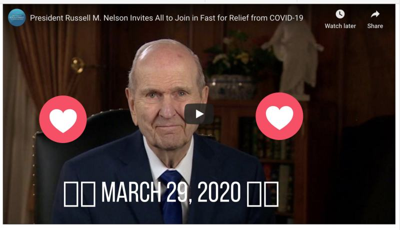 VIDEO: PRESIDENT RUSSELL M. NELSON INVITES PEOPLE WORLDWIDE TO FAST ON MARCH 29, 2020 FOR RELIEF FROM COVID-19 PANDEMIC
