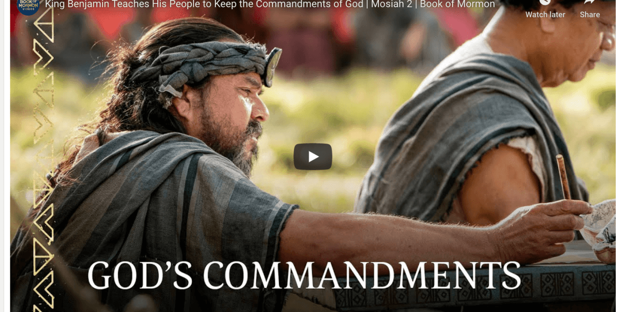 VIDEO: King Benjamin Teaches His People to Keep the Commandments of God | Mosiah 2 | Book of Mormon