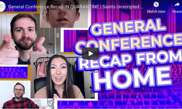 VIDEO: #GeneralConference Recap IN QUARANTINE   Saints Unscripted Vlogs