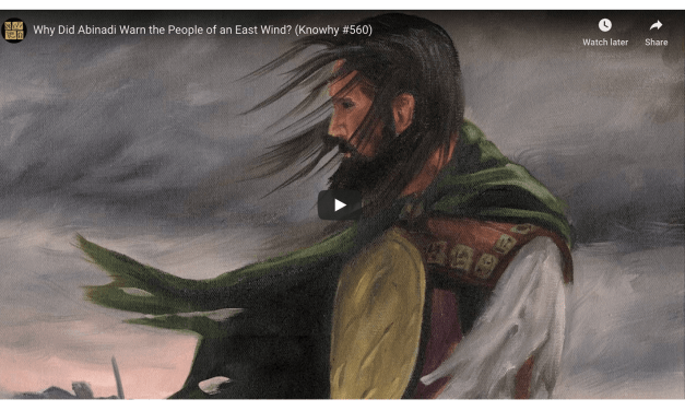 VIDEO: Why Did Abinadi Warn the People of an East Wind? (Knowhy #560) Book of Mormon Central Come Follow Me