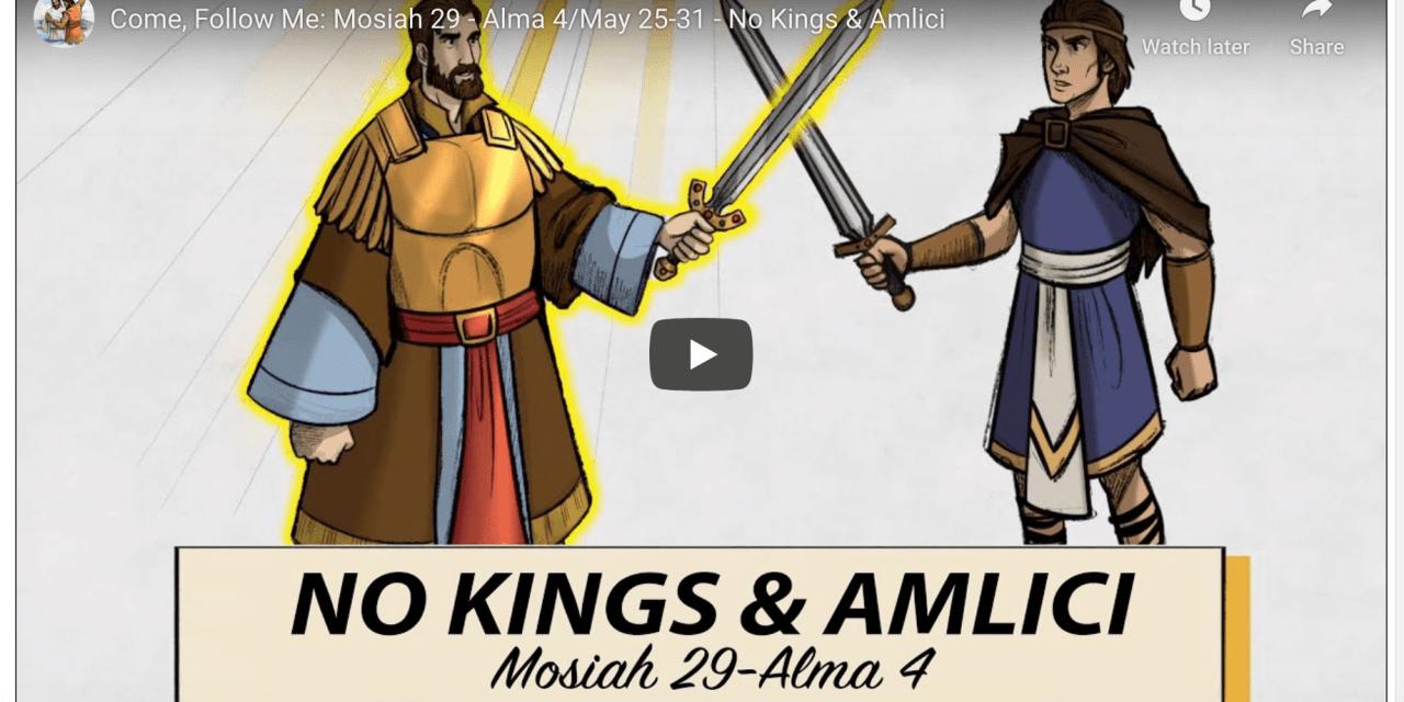 VIDEO: Living Scriptures Come, Follow Me: Mosiah 29 – Alma 4 May 25-31 – No Kings & Amlici