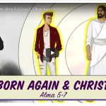 VIDEO: Living Scriptures Come Follow Me: Alma 5-7 / June 1-7 Born Again & Christ