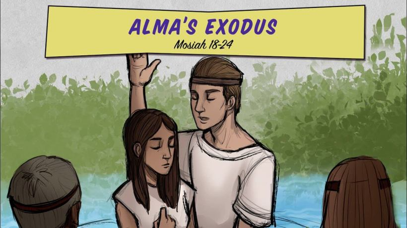 Come, Follow Me Living Scriptures: Mosiah 18-24 / May 11- 17 - Alma's Exodus