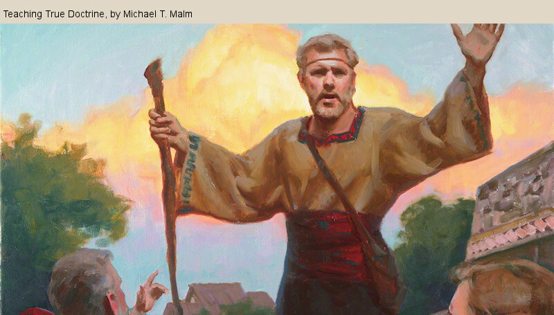 Teaching true doctrine COME, FOLLOW ME LESSON AIDS — Book of Mormon Lesson 23: June 8–14 Jesus Christ Will Come to Redeem His People Alma 8-12 LDS Mormon