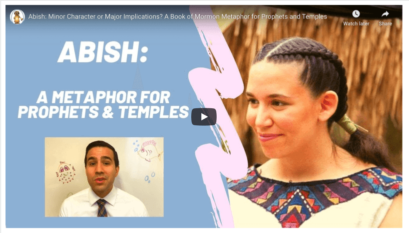 VIDEO: Abish: Minor Character or Major Implications? A Book of Mormon Metaphor for Prophets and Temples #ComeFollowMe