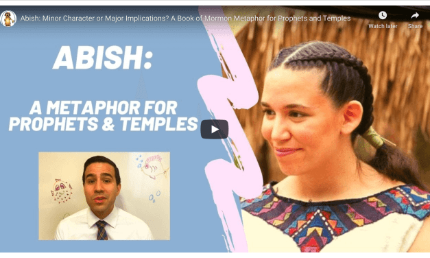 VIDEO: Abish: Minor Character or Major Implications? A Book of Mormon Metaphor for Prophets and Temples