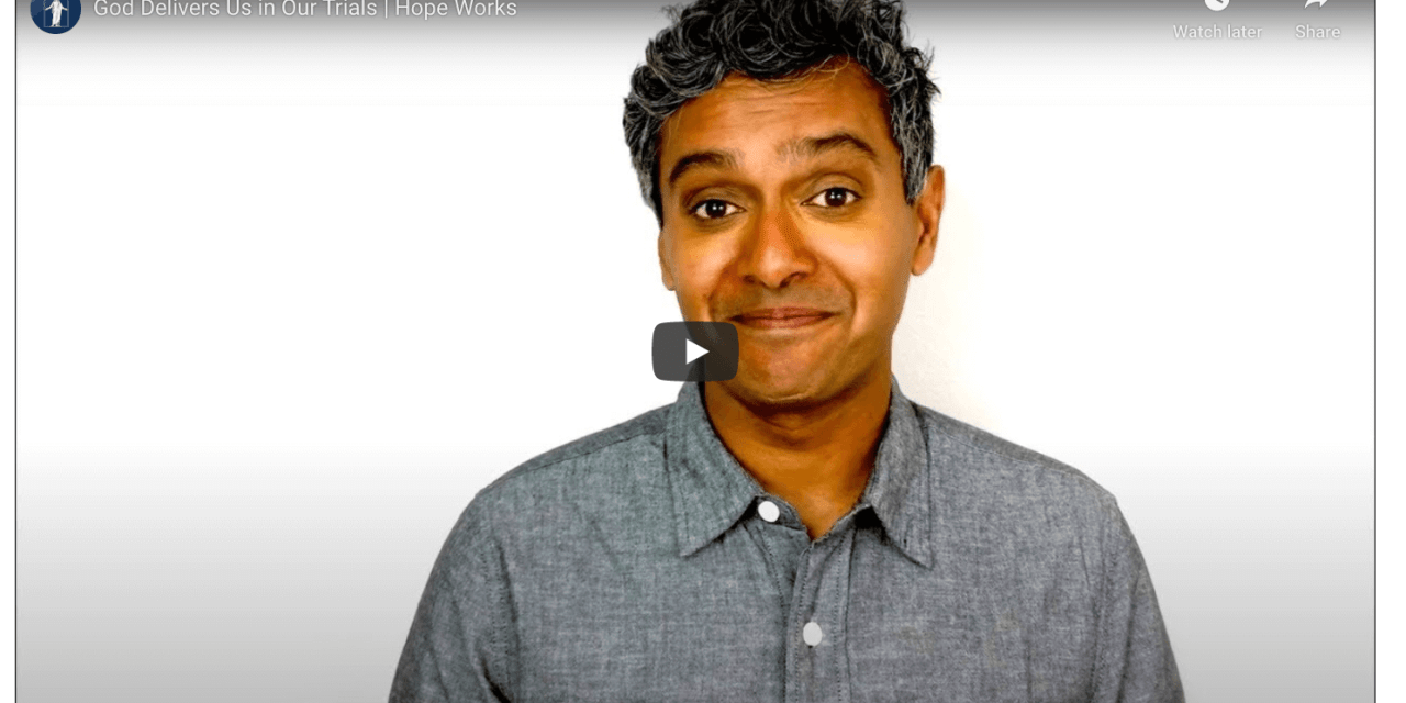 VIDEO: God Delivers Us in Our Trials | Hope Works (Charan's story)