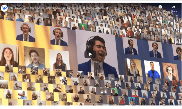 VIDEO: 800 musicians from 55 countries combine to create a stunning virtual video – Nearer, My God, to Thee (BYU Vocal Point)