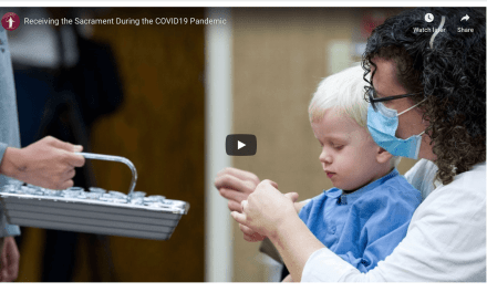 VIDEO: Receiving the Sacrament During the COVID19 Pandemic