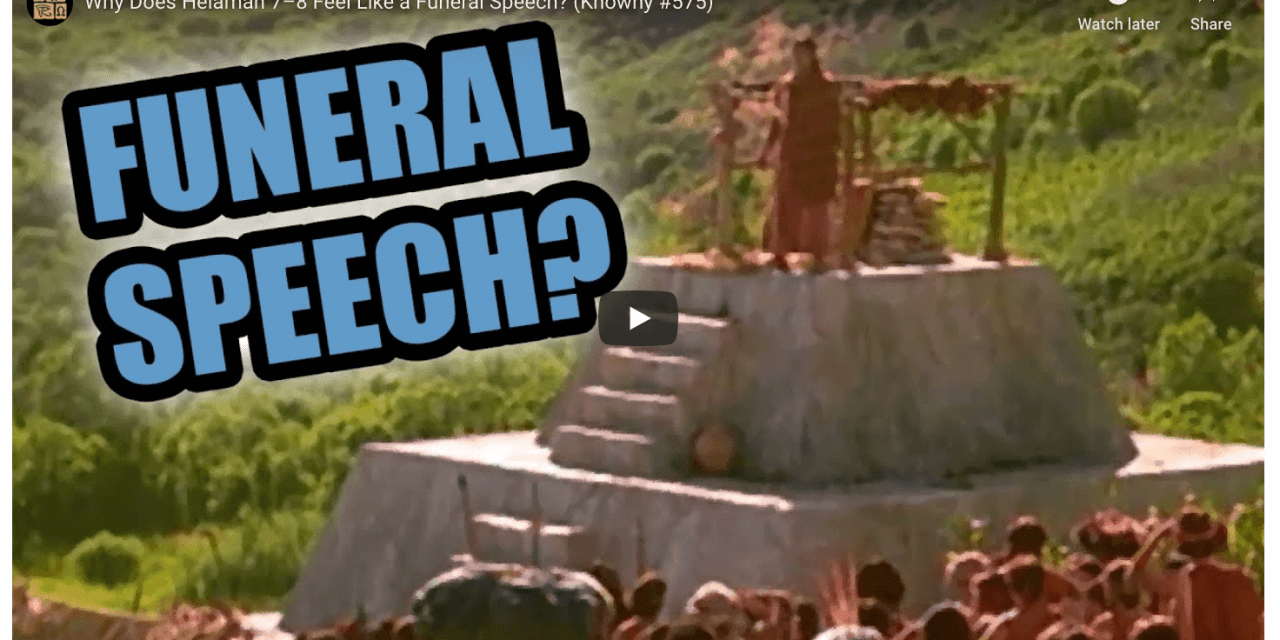 VIDEO: Why Does Helaman 7–8 Feel Like a Funeral Speech? (Book of Mormon Central Knowhy #575) #ComeFollowMe