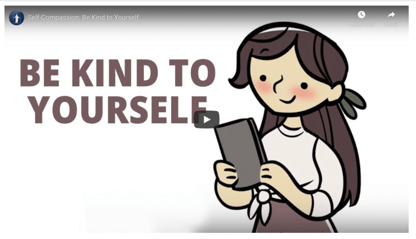 VIDEO: Self-Compassion — Be Kind to Yourself