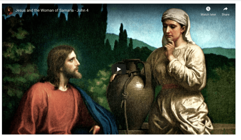 VIDEO: Jesus and the Woman of Samaria - John 4