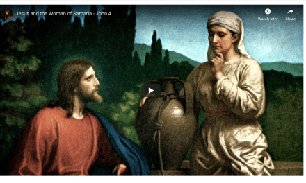 VIDEO: Jesus and the Woman of Samaria – John 4