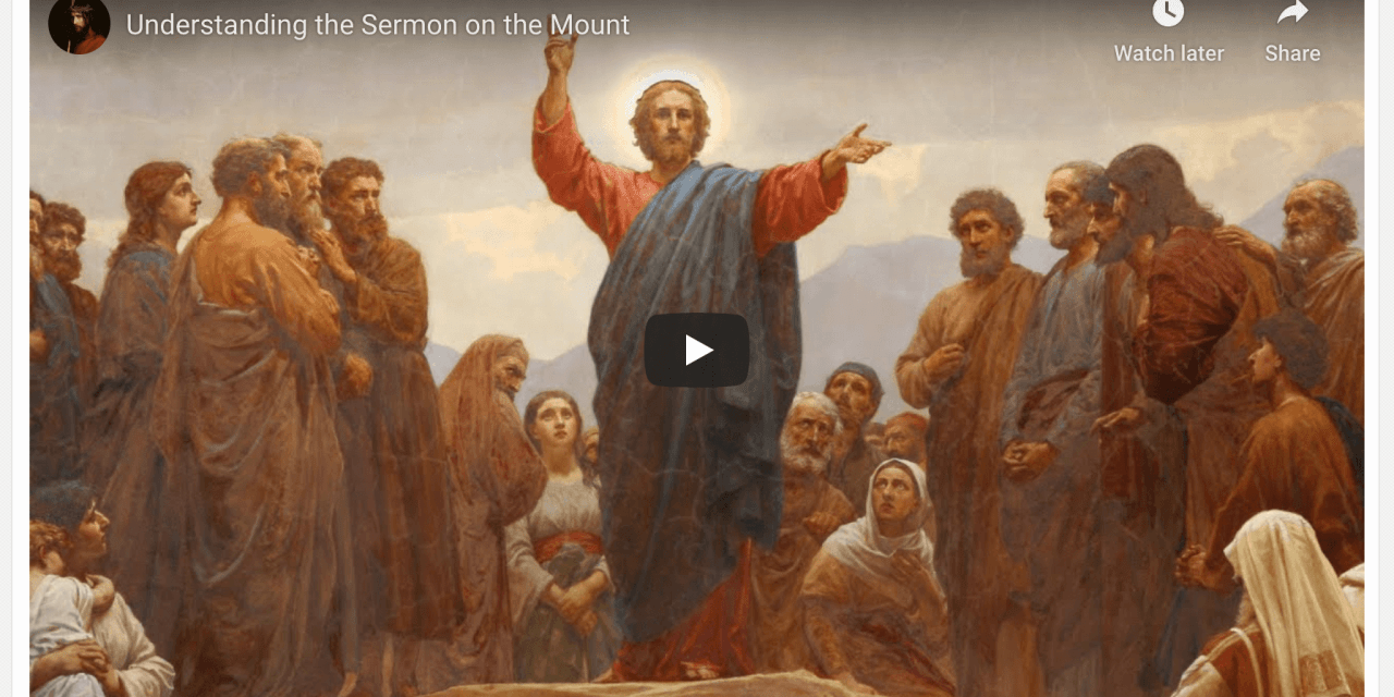 VIDEO: Understanding the Sermon on the Mount / Sermon at the Bountiful Temple