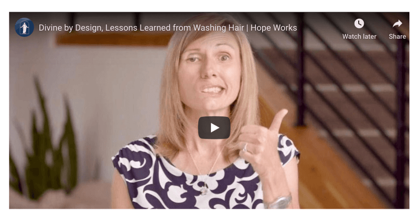 VIDEO: Divine by Design, Lessons Learned from Washing Hair | Hope Works