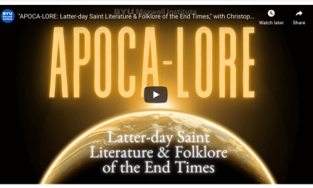 "VIDEO: BYU Maxwell Institute presents ""APOCA-LORE: Latter-day Saint Literature & Folklore of the End Times,"" with Dr. Christopher James Blythe"