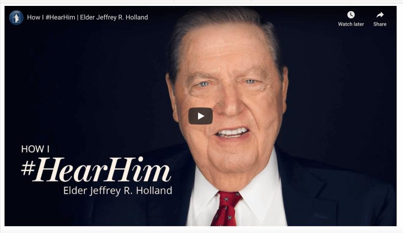 vIDEO: How I #HearHim   Elder Jeffrey R. Holland