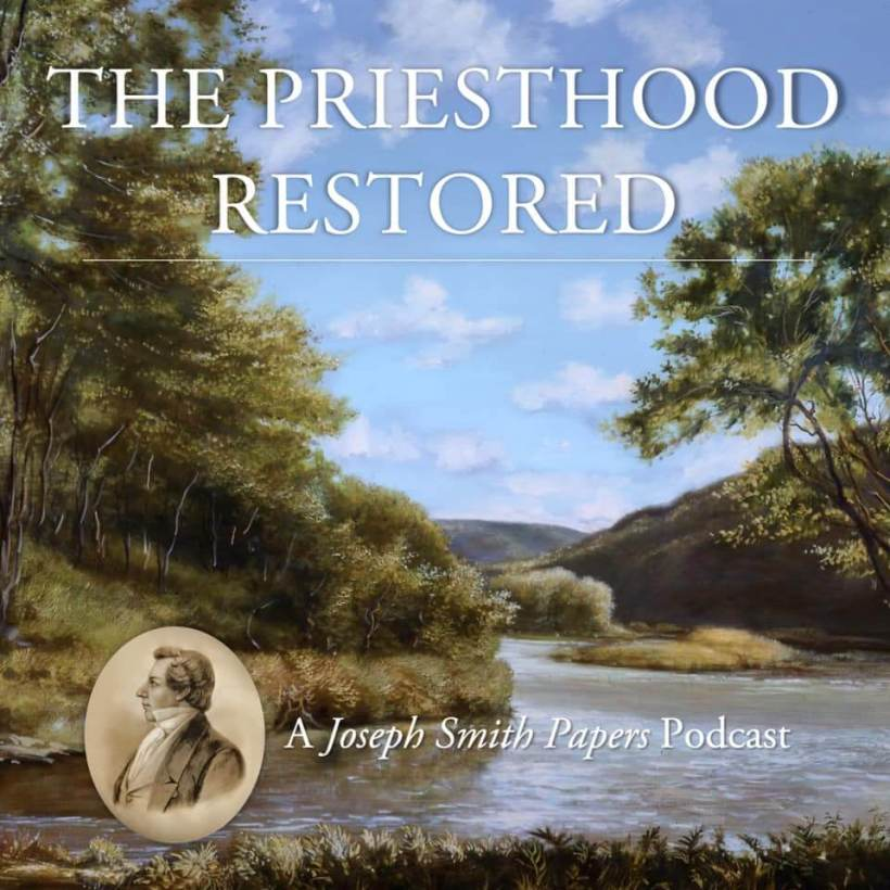 All six podcast episodes of The Priesthood Restored: A Joseph Smith Papers Podcast are now published!