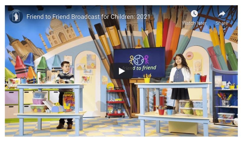 VIDEO: Friend to Friend Broadcast for Children 2021