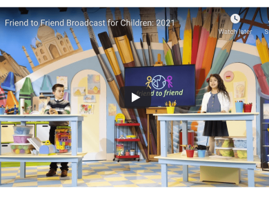 VIDEO: Friend to Friend Broadcast for Children 2021