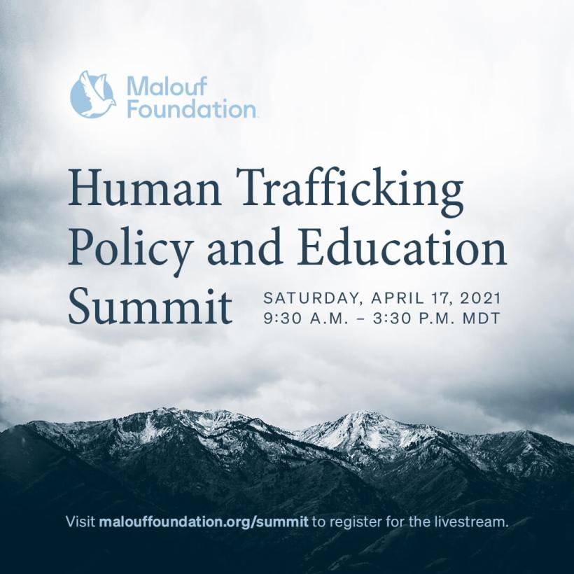 Human Trafficking Policy and Education Summit HOSTED BY THE MALOUF FOUNDATION