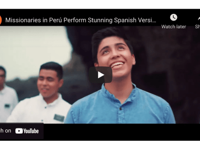 """Missionaries in Perú Perform Stunning Spanish Version of """"What a Beautiful Name"""" 
