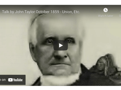 Historical General Conference Talk by John Taylor October 1859 - Union, Etc. | #GeneralConference