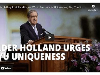 Elder Jeffrey R. Holland — Embrace BYU's Uniqueness, Stay True to the Savior