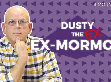 An Ex Ex-Mormon's Story   3 Mormons