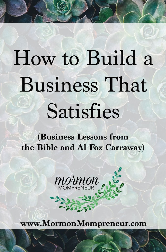 Mormon Mompreneur How to build a business that satisfies