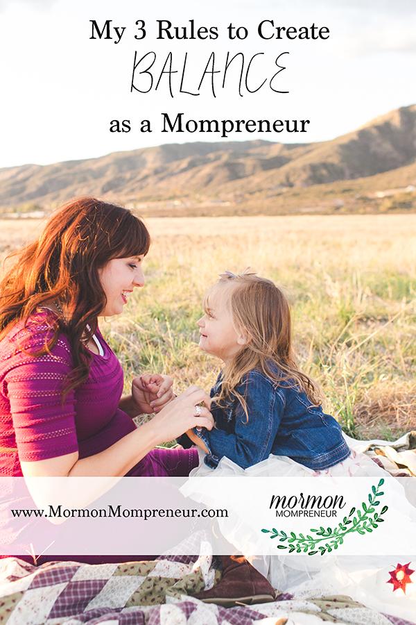 3 Rules to Create Balance as a Mompreneur www.MormonMompreneur.com