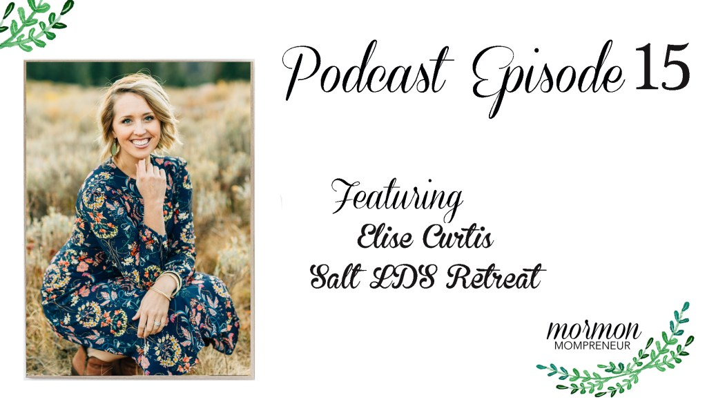 Elise Salt LDS Retreat Mormon Mompreneur