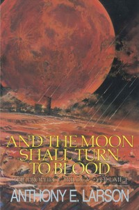 And The Moon Shall Turn To Blood - Book Cover