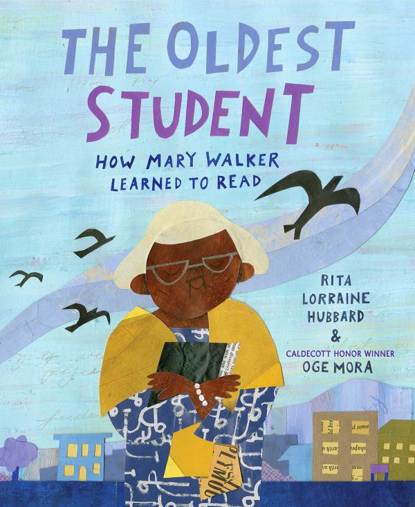 Cover of the book, The Oldest Student: How Mary Walker Learned to Read