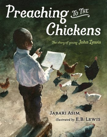 "Book cover of the title, ""Preaching to the Chickens: The Story of Young John Lewis"""