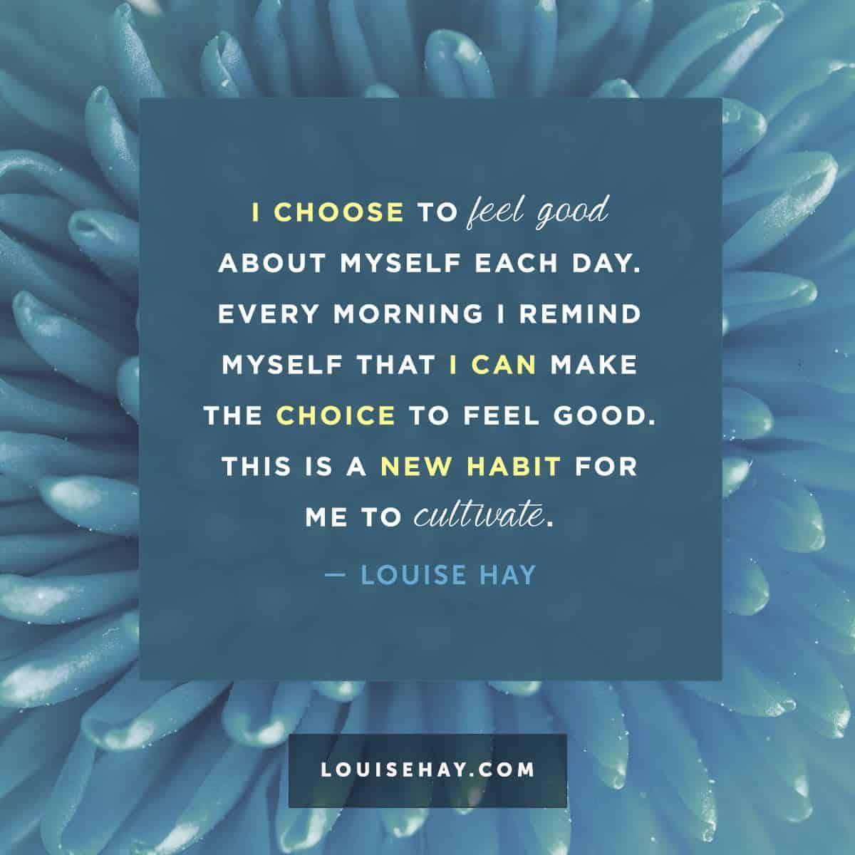 Feel Good Quotes Louisehayquotesselfesteemchoosefeelgoodhabit  Morning