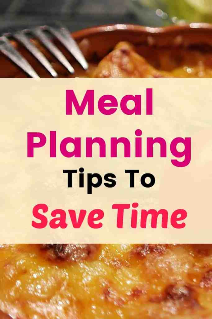 Meal planning tips to save time. With a little planning we can save a lot of time in the kitchen. Pin this image for future reference. Try a few things each week.