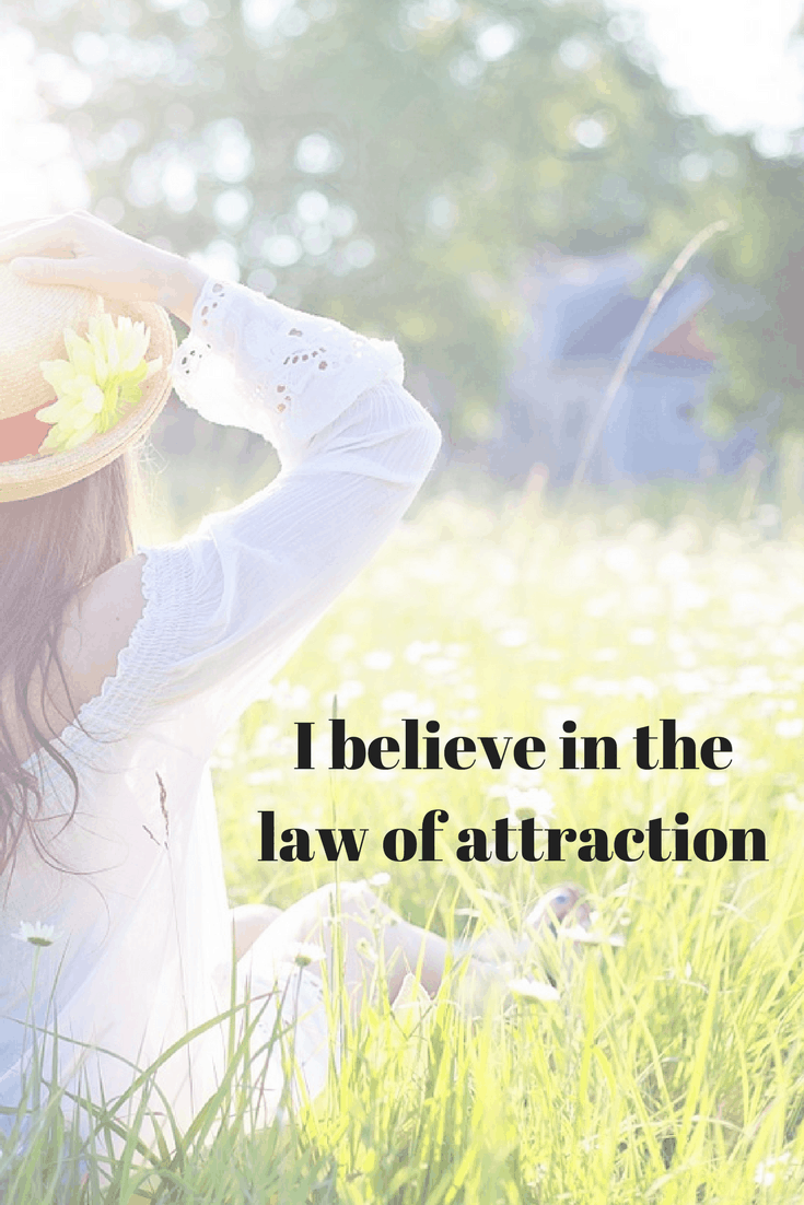 law of attraction affirmations - I believe in the law of attraction