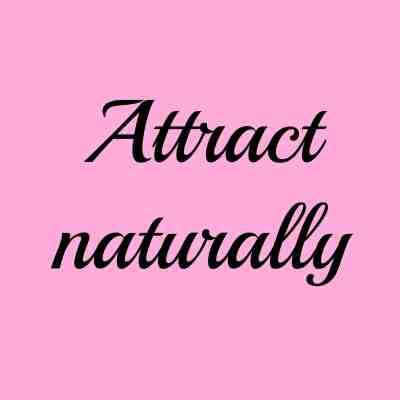 Naturally using the law of attraction