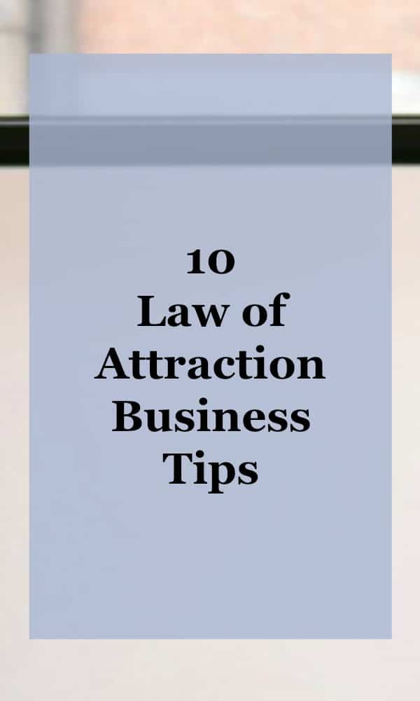 These law of attraction business tips could really boost your business