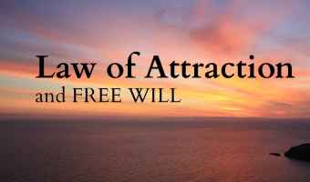 The Law of attraction and FREE WILL